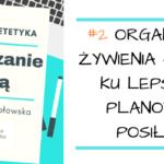 PODCAST #2: Jak zorganizować swoje żywienie?