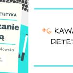PODCAST #6: Kawa okiem dietetyka