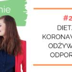 Zarządzanie Dietą #21: Dieta i koronawirus? Odżywianie i odporność.