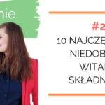 Zarządzanie Dietą #24: 10 najczęstszych niedoborów witamin i składników mineralnych